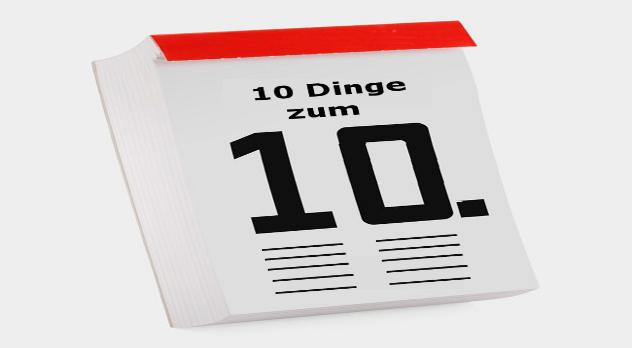 10 Dinge zum 10.